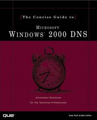 Concise Guide to Windows 2000 DNS