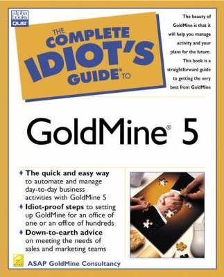 Complete Idiot's Guide to GoldMine 5