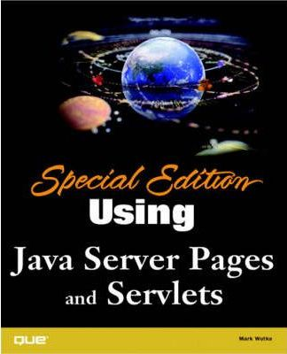 Special Edition Using Java Server Pages and Servlets