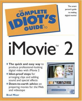 Complete Idiot's Guide to iMovie 2