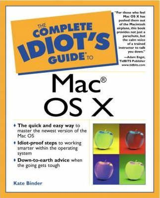 Complete Idiot's Guide to Mac OS X
