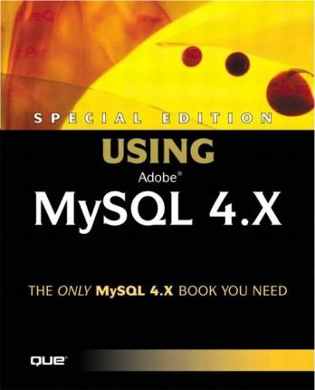 Special Edition Using Mysql 4.X