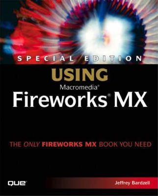 Special Edition Using Macromedia Fireworks MX