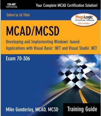 MCAD/MCSD Training Guide (70-306)
