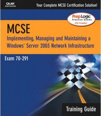 MCSA/MCSE 70-291 Training Guide: MCSA/MCSE 70-291 Training Guide (70-276) Implementing and Administering a Windows Server 2003 Network Infrastructure