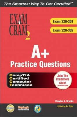 A+ Certification Practice Questions Exam Cram 2 (Exams