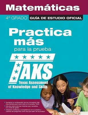 The Official Taks Study Guide for Grade 4 Spanish Mathematics
