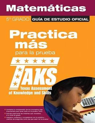 The Official Taks Study Guide for Grade 5 Spanish Mathematics