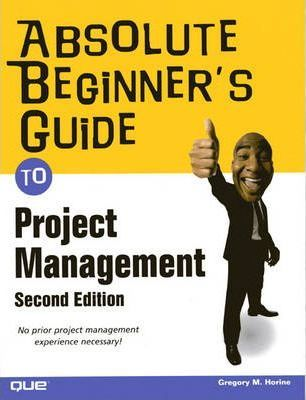 absolute beginner s guide to project management greg horine rh bookdepository com Excel Macro Books Microsoft Excel 2010
