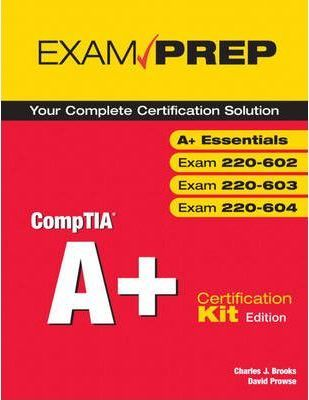 CompTIA A+ Exam Prep Certification Kit Edition