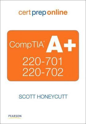 CompTIA A+ 220-701 and 220-702 Cert Prep Online, Retail Package Version