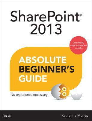 SharePoint 2013 Absolute Beginner's Guide