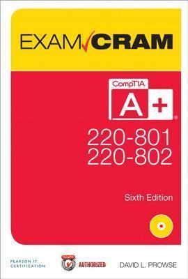 CompTIA A+ 220-801 and 220-802 Exam Cram