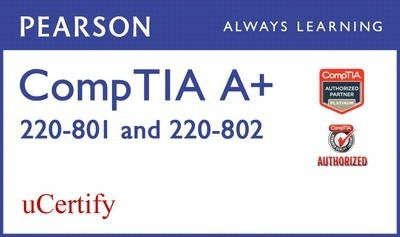 CompTIA A+ 220-801 and 220-802 Pearson uCertify Course Student Access Card