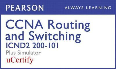 CCNA Routing and Switching Icnd2 200-101 Pearson Ucertify Course and Simulator Bundle