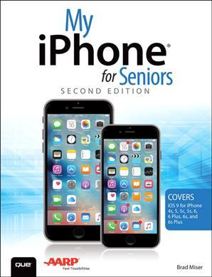 My iPhone for Seniors (Covers iOS 9 for iPhone 6s/6s Plus, 6/6 Plus, 5s/5C/5, and 4s)
