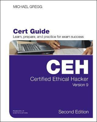 Certified Ethical Hacker Version 9 Cert Guide