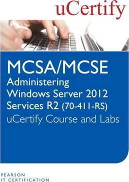 Administering Windows Server 2012 R2 (70-411-R2 MCSA/MCSE) Course and Lab