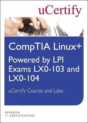 Linux+ Powered by LPI Exams LX-0-103 and LX0-104 uCertify Course and Lab Student Access Card