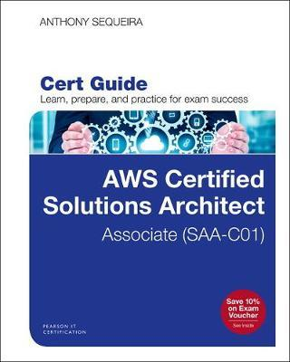 Aws Certified Solutions Architect Associate Exam Cert Guide