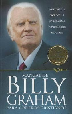 Manual de Billy Graham Para Obreros Cristianos