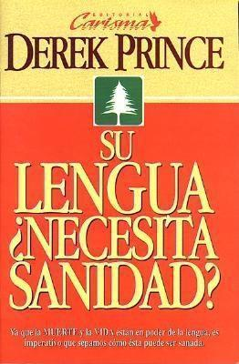 Su Lengua Necesita Sanidad?  Does Your Tongue Need Healing?