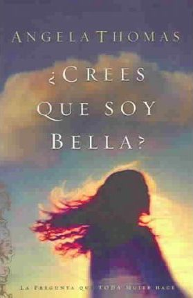 Crees Que Soy Bella/Do you think I'm Beautiful