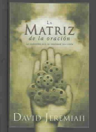 La Matriz de la oracion/The Prayer