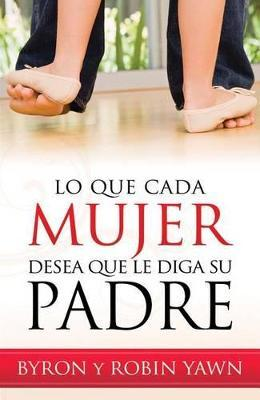 Lo Que Cada Mujer Desea Que Le Diga Su Padre // What Every Woman Wishes Her Father Had Told Her