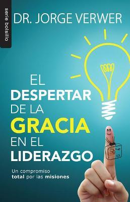 El despertar de la gracia en el liderazo/ Grace Awakened Leadership