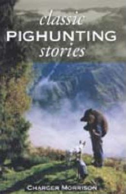 Classic Pig Hunting Stories