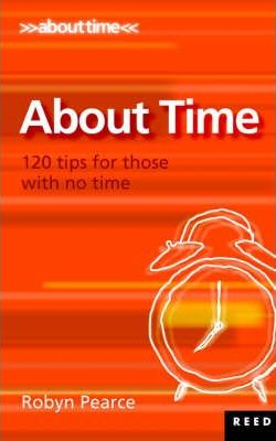 About Time! 120 Tips for Those with No Time