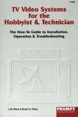 TV Video Systems for the Hobbyist and Technician