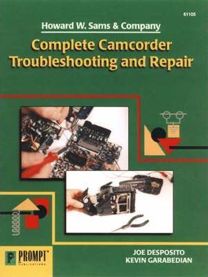 Complete Camcorder Troubleshooting and Repair
