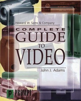Complete Guide to Video