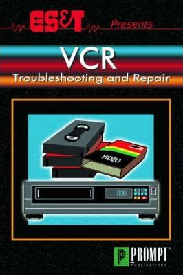 ES&T Presents VCR Troubleshooting and Repair