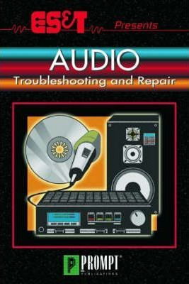 ES&T Presents Audio Troubleshooting and Repair