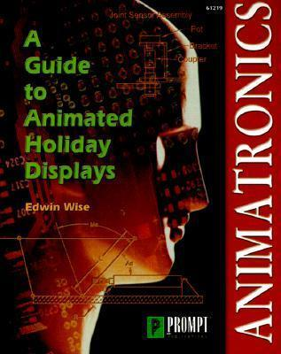 Animatronics: Guide to Holiday Displays