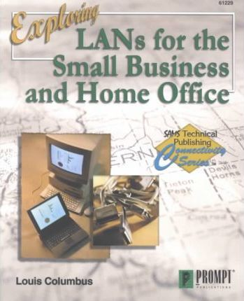Exploring LANs for the Small Business and Home Office
