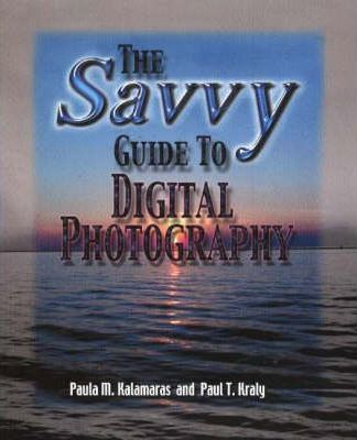 Savvy Guide to Digital Photography
