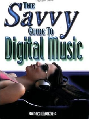 The Savvy Guide to Digital Music