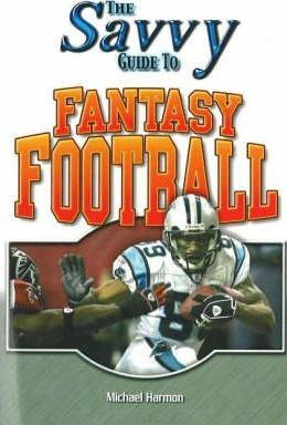 The Savvy Guide to Fantasy Football