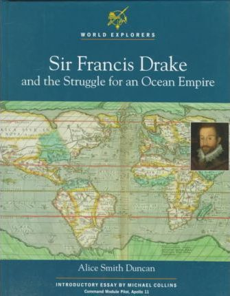 Sir Francis Drake and the Struggle for an Ocean Empire