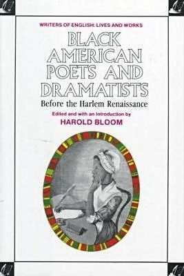 Black American Poets and Dramatists Before the Harlem Renaissance