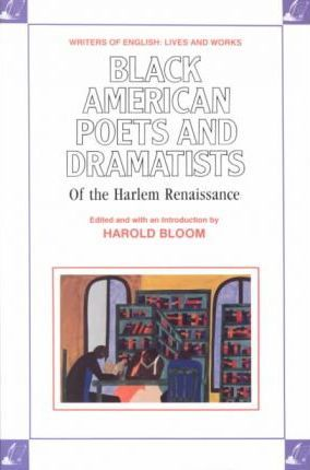 Black American Poets and Dramatists of the Harlem Renaissance