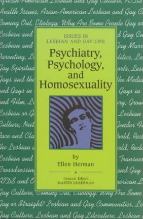 Psychiatry, Psychology and Homosexuality