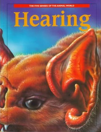 The Five Senses of the Animal World: Hearing