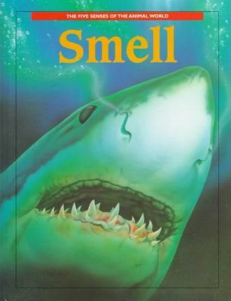 The Five Senses of the Animal World: Smell