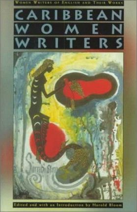 Caribbean Women Writers / Edited and with an Introduction by Harold Bloom.