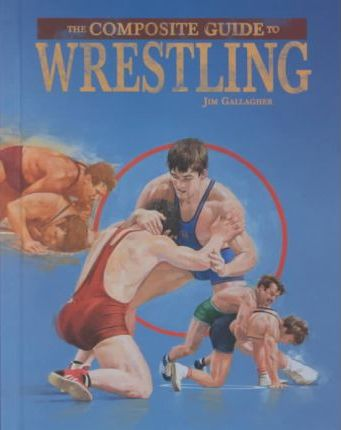 The Composite Guide to Wrestling